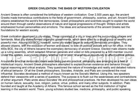 how did the ancient greeks contribute to lasting ideas in western civilization Both of these words are greek in origin to elaborate: ancient greek civilisation has gifted western culture with a legacy of ideas about government, about drama, about goodness and truth, about wisdom, and about history city-states and republican systems of government existed before the greeks.