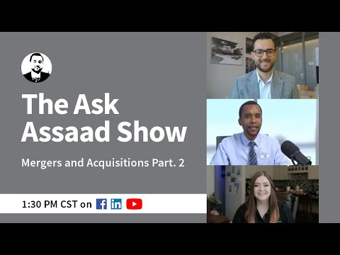The Ask Assaad Show- Mergers & Acquisitions