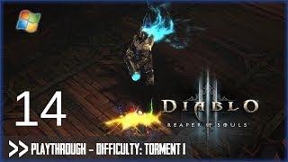 Diablo 3: Reaper of Souls (PC) - Pt.14 [Difficulty Torment I]