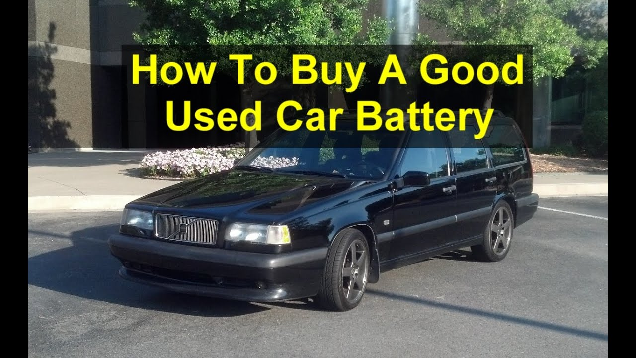 How to buy a good used car battery, great savings, junk yard ...