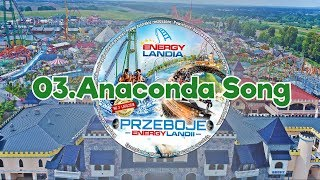Przeboje Energylandii - no.2 - Lato 2018 - 03.Anaconda Song - Piosenka Energylandia
