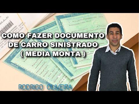 COMO FAZER DOCUMENTO DE CARRO SINISTRADO MEDIA MONTA- RODRIGO OIRA