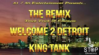 King Tank Welcome To Detroit City Remix Trick Trick Eminem