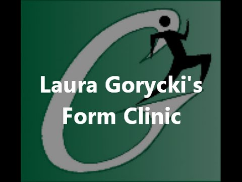 Laura Gorycki's Form Clinic (Proper form for basic exercise activities)