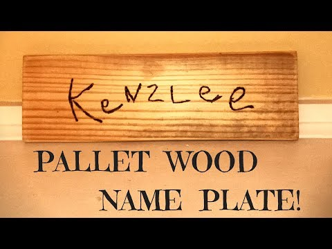 Pallet Wood Name Plate   Pallet Upcycle Challenge 2017