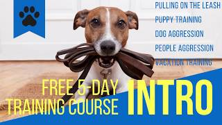FREE 5-Day Dog Training Course --- Introduction