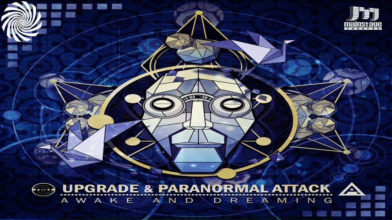 Upgrade & Paranomal Attack - Awake And Dreaming (Sample)