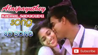 Kadhal Sadugudu 8D song|Alaipayuthey Movie|A R Rahman Musical|Use Headphone