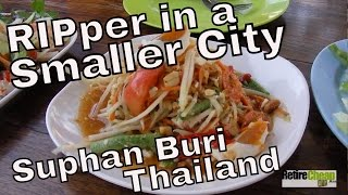 JC's Road Trip - Living as a RIPper in a Smaller City – Suphan Buri, Thailand Part 1
