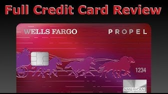Credit Card Review: Wells Fargo Propel Card by Amex