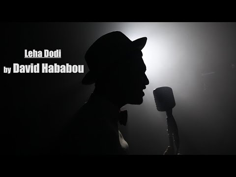 David Hababou -  Leha Dodi ( Clip Officiel )