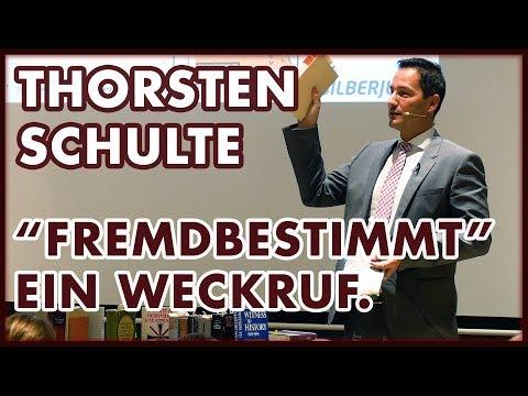 Thorsten Schulte: Fremdbestimmt - Der Vortrag