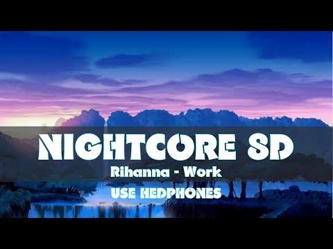 [Nightcore 8D] Rihanna - Work