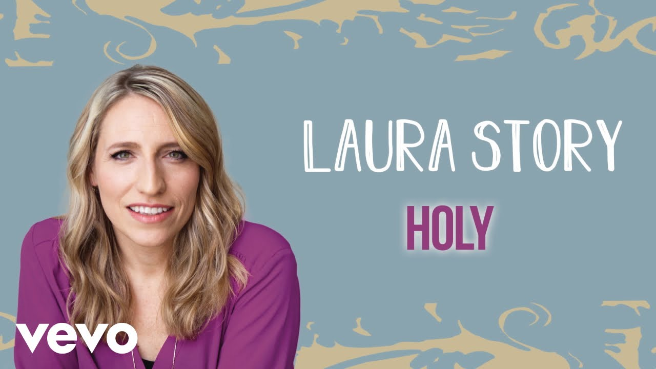 Laura Story - Holy (Official Audio)