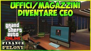 GTA 5 ITA - UFFICI/MAGAZZINI E DIVENTARE CEO: TUTTE LE FUNZIONI / GTA 5 ITA DLC FINANCE AND FELONY