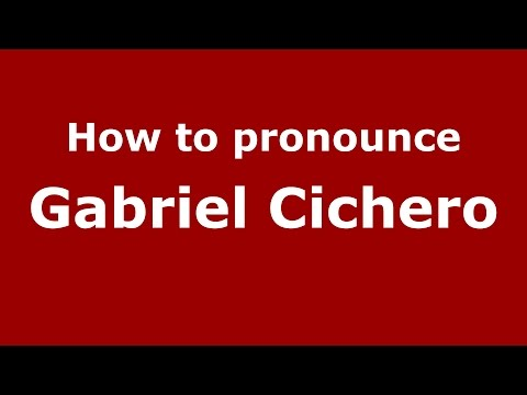 How to pronounce Gabriel Cichero (Spanish/Argentina) - PronounceNames.com