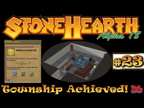 StoneHearth (Alpha 18) ► Episode 23 ►Township Achieved! (1440p)