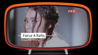Fairuz A. Rafiq - Pengalaman Pertama (Official Music Video)
