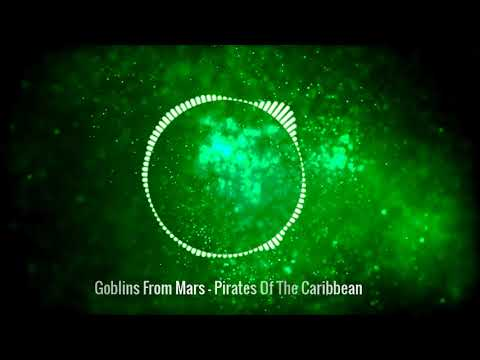 Goblins From Mars - Pirates Of The Caribbean REMIX No Copyright