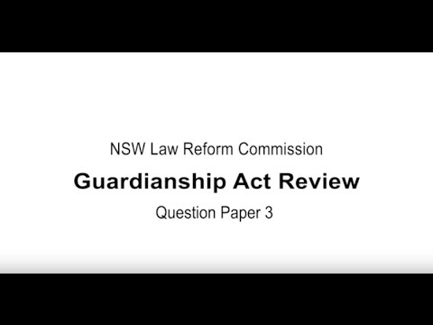 NSW Law Reform Commission: Guardianship laws in NSW, Question Paper. 3