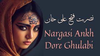 Nusrat Fateh Ali Khan   Nargisi Ankh Doray Gulabi lyrics   Ghazal