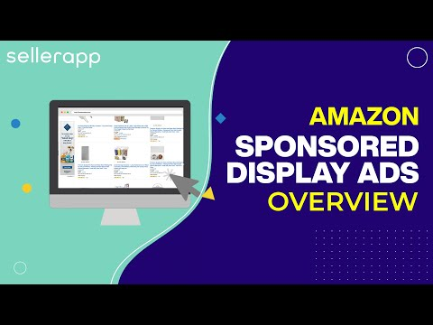 How does Amazon Sponsored Display Ads Benefit you? Quick beginners guide