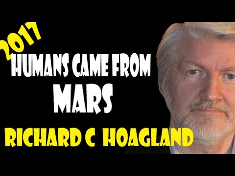Richard C Hoagland 2017 (April)  Humans Came From Mars