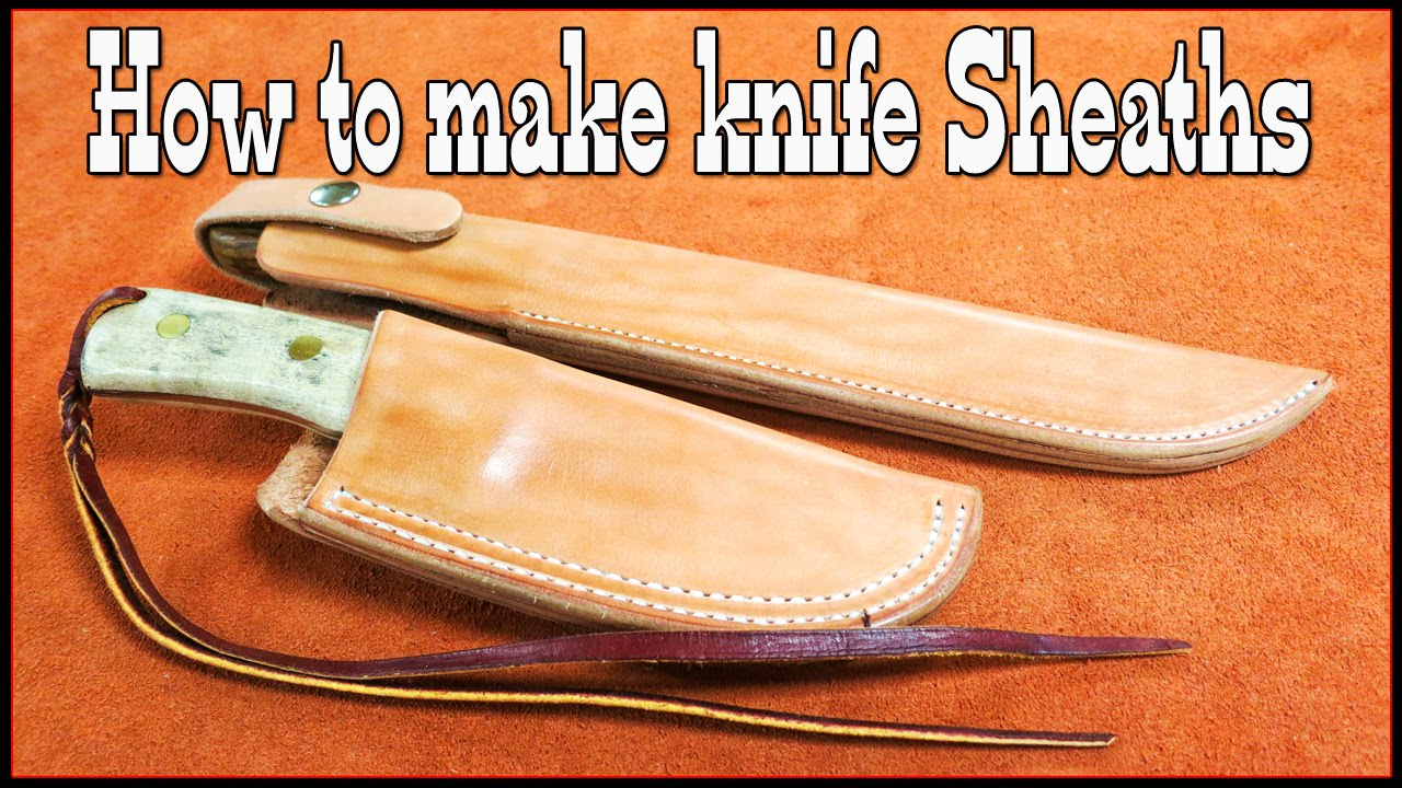 How To Make Knife Sheaths Part 1 Diy Videos Holster Making