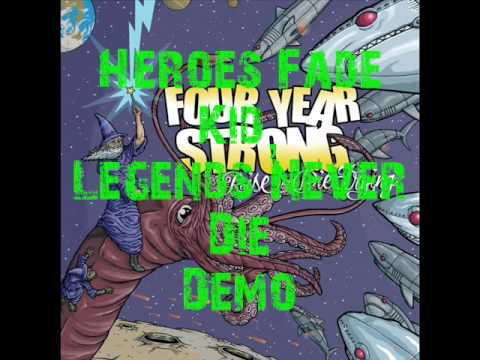 Heroes Fade Kid,  Legends Never Die  Demo Four Year Strong