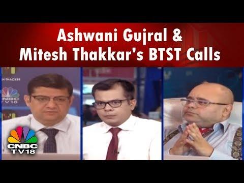 Closing Bell | Ashwani Gujral & Mitesh Thakkar's BTST Calls | CNBC TV18
