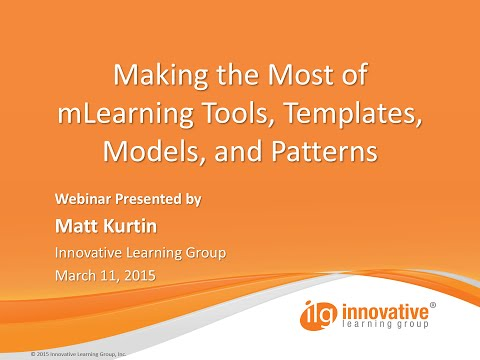 Making the Most of mLearning Tools, Templates, Models, and Patterns