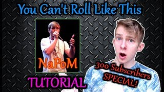 You Can't Roll Like This Like | EASY TUTORIAL | NaPoM Routine | 300 Subscribers SPECIAL!
