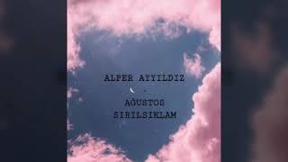Alper AYYILDIZ-Ağustos Sırılsıklam(lyrics)