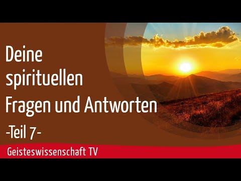 Geisteswissenschaft TV - Spirituelle Fragen und Antworten - Teil 7