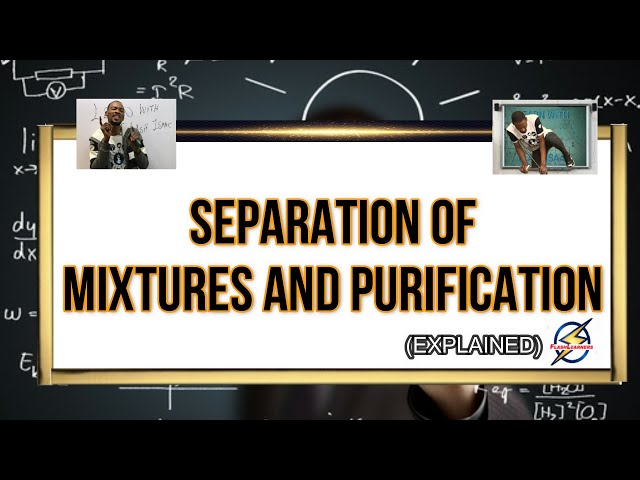 Separation Of Mixtures Pt. 2    Simplified