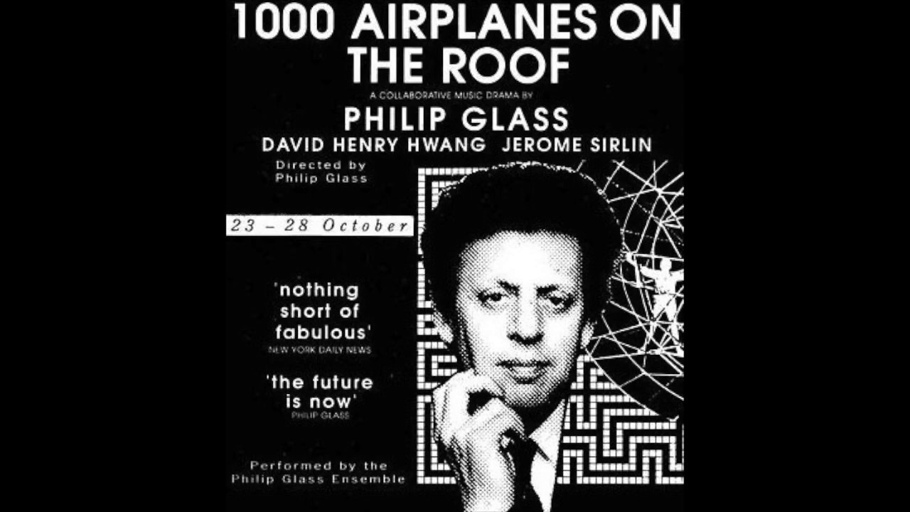 Philip Glass 1000 Airplanes On The Roof Full Album Youtube