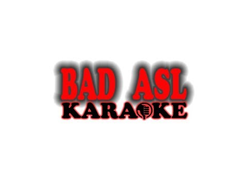 Bad ASL Karaoke Oct. 20, 2017