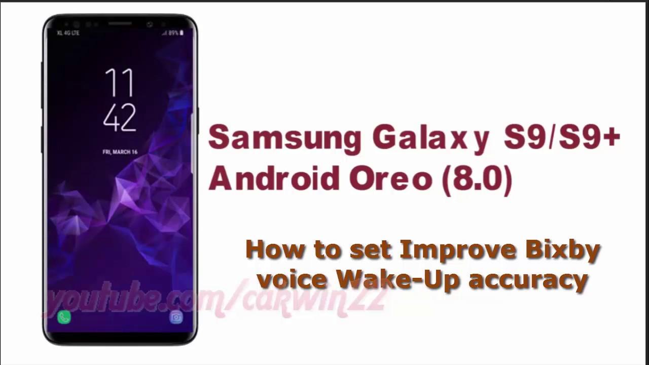 Samsung Galaxy S9 : How to set Improve Bixby voice Wake Up accuracy