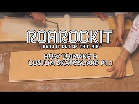 How To Make A Custom Skateboard Pt.1