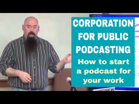Corporation for Public Podcasting - How to Start a Podcast at Work