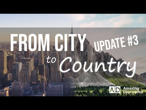From City to Country Update #3