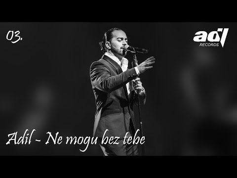 Adil - Ne mogu bez tebe - (LIVE) - (Sava Centar 2017)