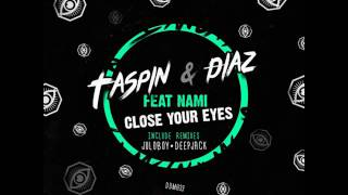 Taspin Diaz RU Feat Nami Сlose Your Eyes Original Mix