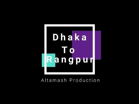 Dhaka to Rangpur | Tour 2018 | Boyshakhi mela 1425 | Altamash Production
