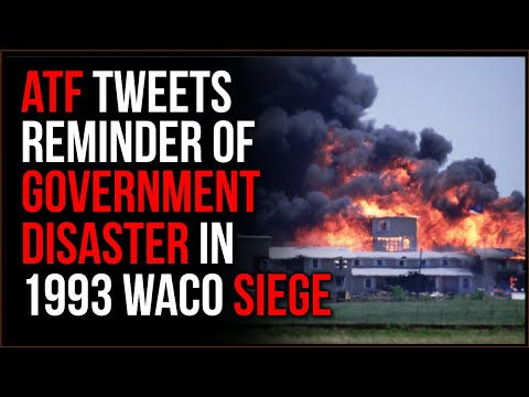 ATF Tweets Reminder Of Government Leadership DISASTER In 1993 Waco Siege Of Branch Davidian Compound