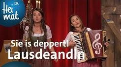 Lausdeandln | Sie is deppert! | Brettl-Spitzen VIII | BR Heimat - die beste Volksmusik