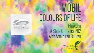 Mobil - Colours Of Life (CUT from ASOT 702 with Armin van Buuren) [Vendace Records] {Trance}