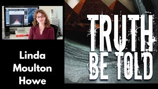 Truth Be Told presents: Linda Moulton Howe (Cattle Mutilation & Government Cover-ups)