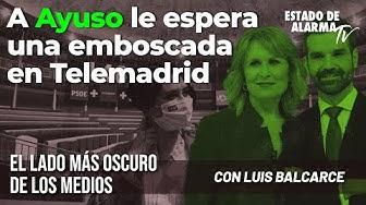 Imagen del video: A Ayuso le espera una emboscada en Telemadrid; El Lado Oscuro de los Medios con Luis Balcarce