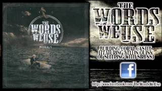 The Words We Use - Building Coral Castle (Featuring Kellin Quinn)(New Song 2012)
